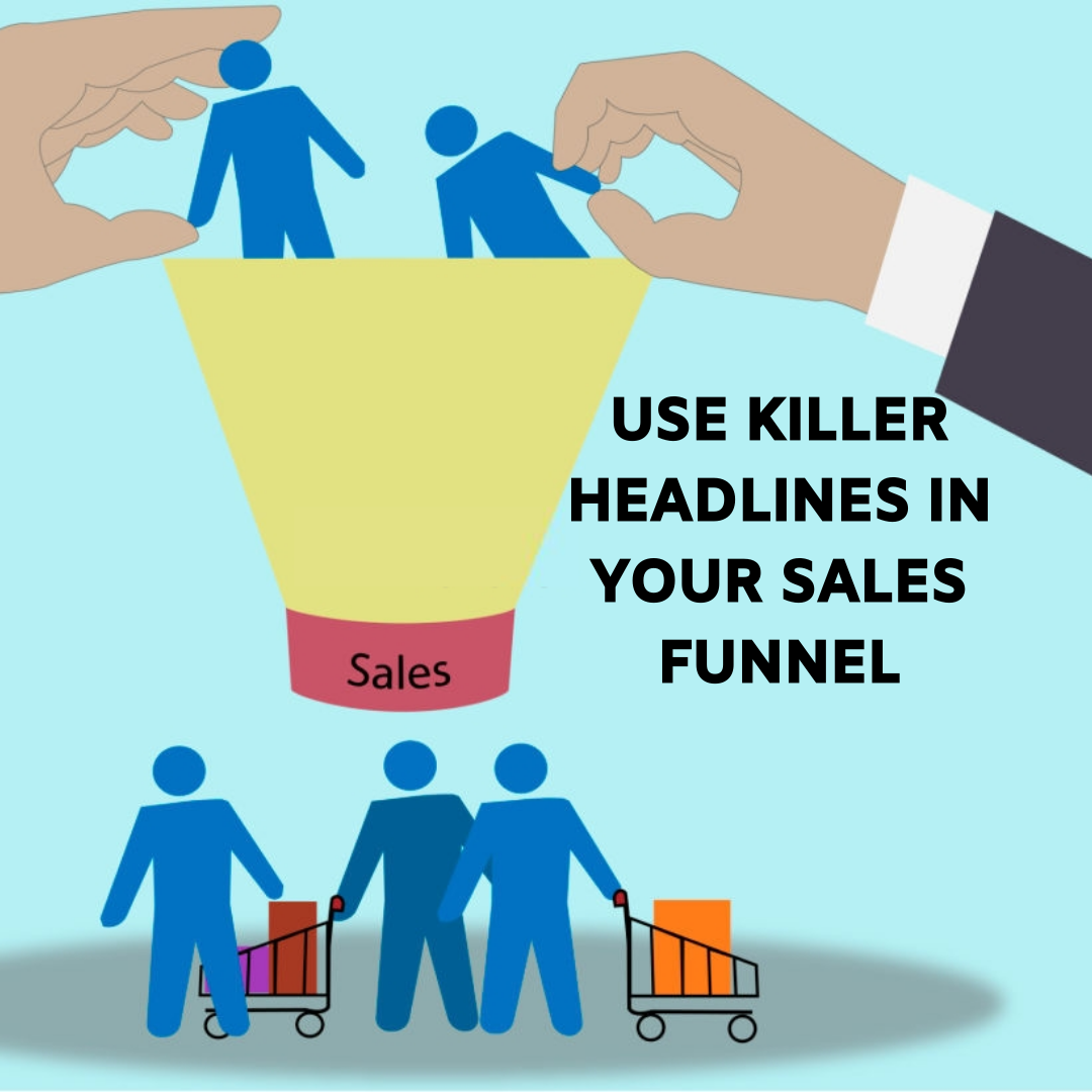 Use Killer Headlines In Your Sales Funnel